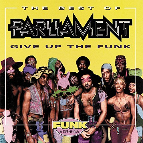 Parliament Best Of Give Up The Funk