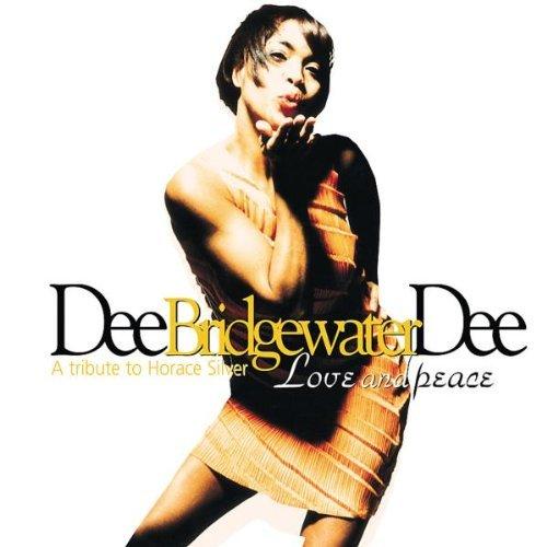 Dee Dee Bridgewater/Love & Peace-Tribute To Horac