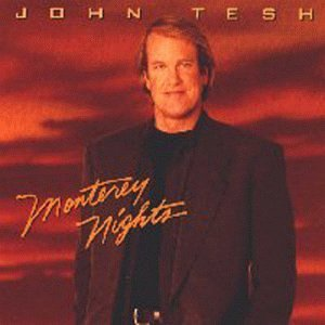 John Tesh Monterey Nights