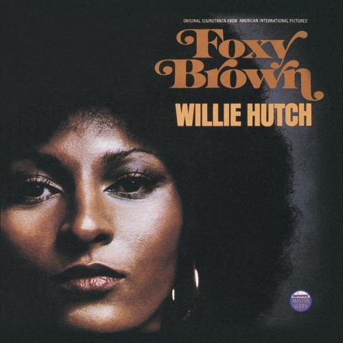 Various Artists Foxy Brown Music By Willie Hutch