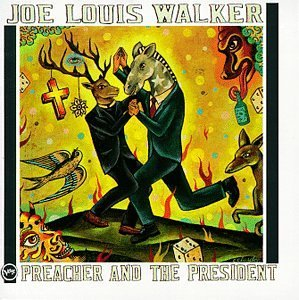 Joe Louis Walker Preacher & The President