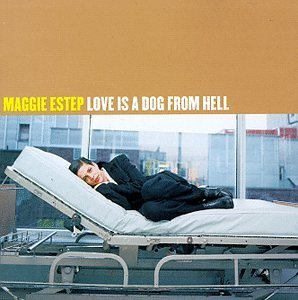 Maggie Estep Love Is A Dog From Hell