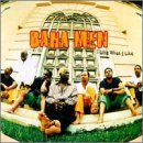 Baha Men I Like What I Like