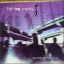 Fighting Gravity You & Everybody Else