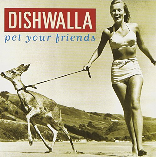 Dishwalla Pet Your Friends