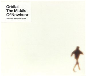 Orbital Middle Of Nowhere Import Uk