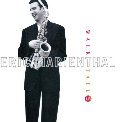 Eric Marienthal Walk Tall