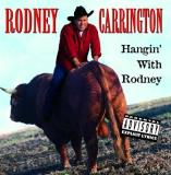 Rodney Carrington Hangin' With Rodney Explicit Version
