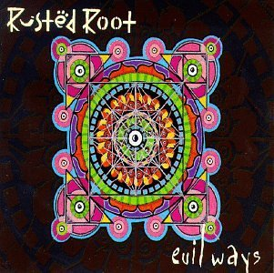 Rusted Root Evil Ways Ep