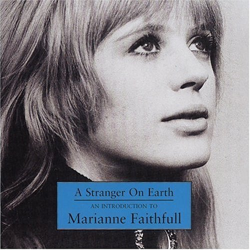 Marianne Faithfull Stranger On Earth Introductio