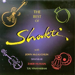 shakti-best-of-shakti-feat-mcloughlin-hussain-vinayakram