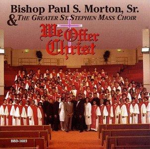 bishop-paul-s-sr-morton-we-offer-christ