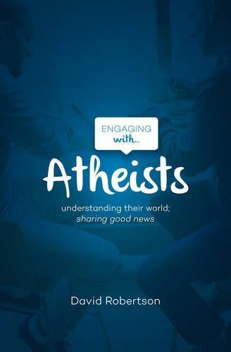 David Robertson Engaging With Atheists