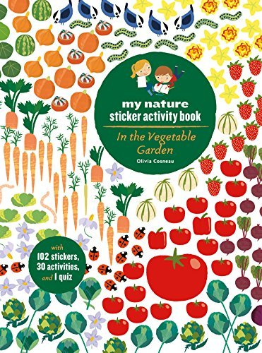 Olivia Cosneau In The Vegetable Garden My Nature Sticker Activity Book