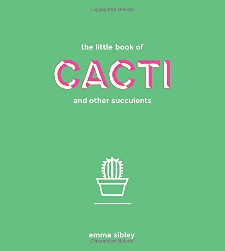 Emma Sibley The Little Book Of Cacti And Other Succulents