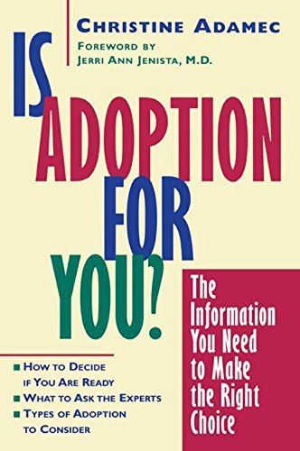 Christine Adamec Is Adoption For You The Information You Need To Make The Right Choice