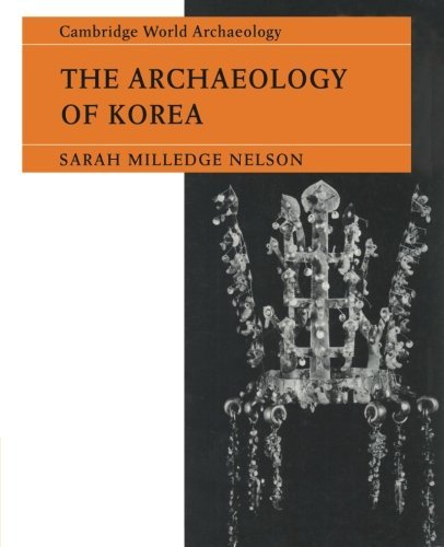 Sarah Milledge Nelson The Archaeology Of Korea