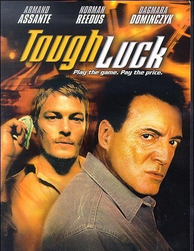Tough Luck Assante Reedus Dominczyk Clr R
