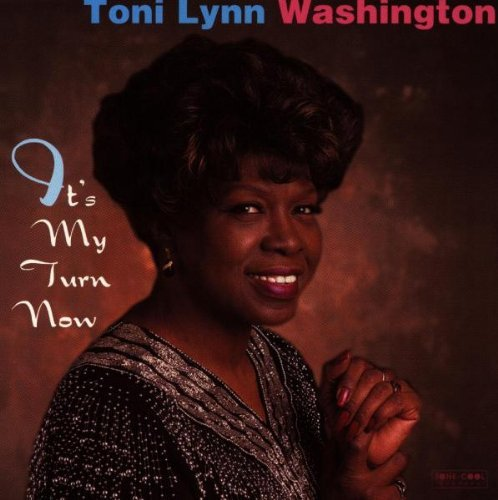 Toni Lynn Washington It's My Turn