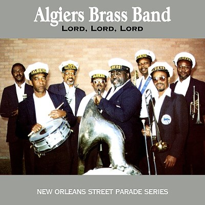 Algiers Brass Band Lord Lord Lord