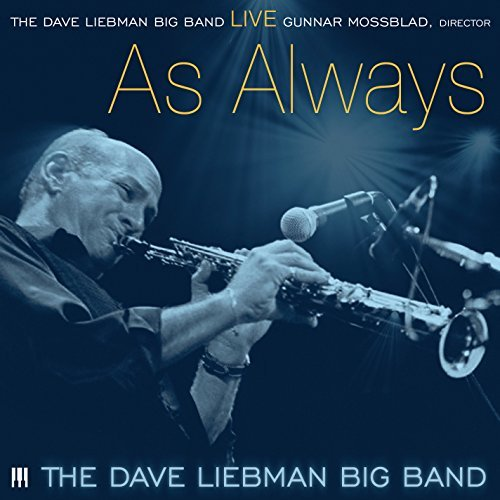 Dave Big Band Liebman Live As Always