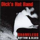 Dick's Hat Band Shameless Rhythm & Blues