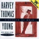 Young Harvey Thomas Highways Of Gold