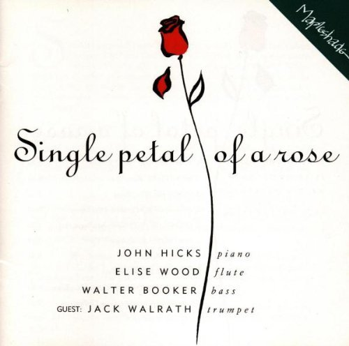 John Hicks Single Petal Of A Rose Feat. Jack Walrath