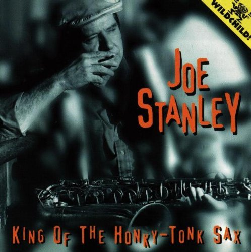 Joe Stanley King Of The Honky Tonk Sax