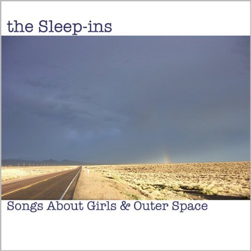 Sleep Ins Songs About Girls & Outer Spac
