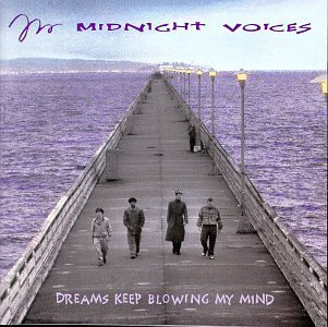 Midnight Voices Dreams Keep Blowing My Mind
