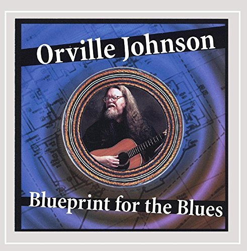 Orville Johnson Blueprint For The Blues