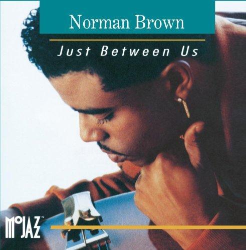Norman Brown/Just Between Us