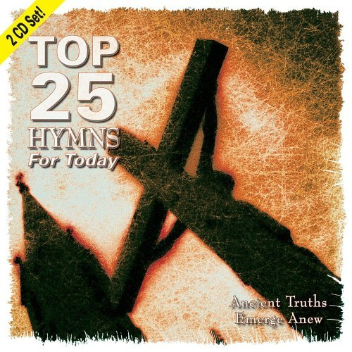 Top 25 Hymns For Today Top 25 Hymns For Today 2 CD Set