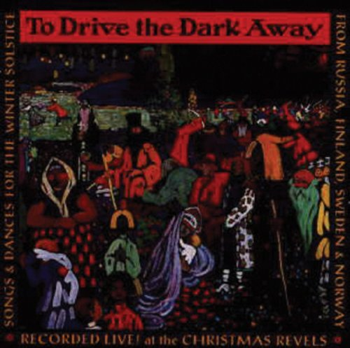 Christmas Revels To Drive The Dark Away