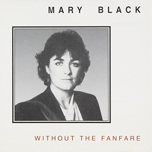Mary Black Without The Fanfare