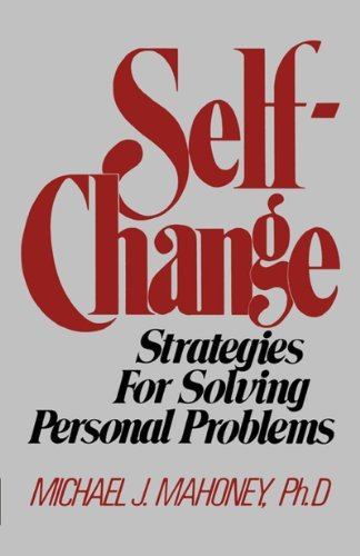 Michael J. Mahoney Self Change Strategies For Solving Personal Problems