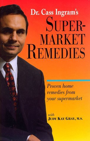 Cass Ingram Supermarket Remedies Proven Home Remedies From Your Supermarket