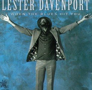 Lester Davenport/When The Blues Hit You