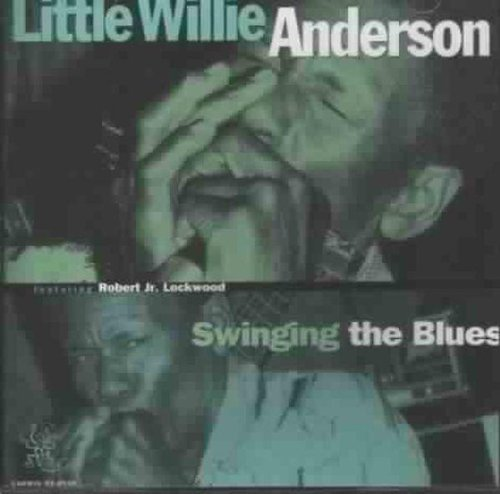 Little Willie Anderson Swinging The Blues