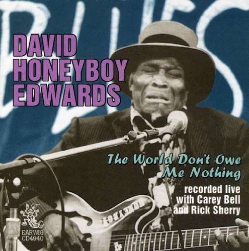 David Honeyboy Edwards World Don't Owe Me Nothing