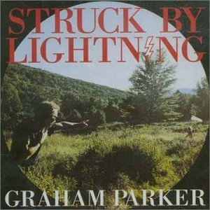 Graham Parker Struck By Lightning Import Gbr