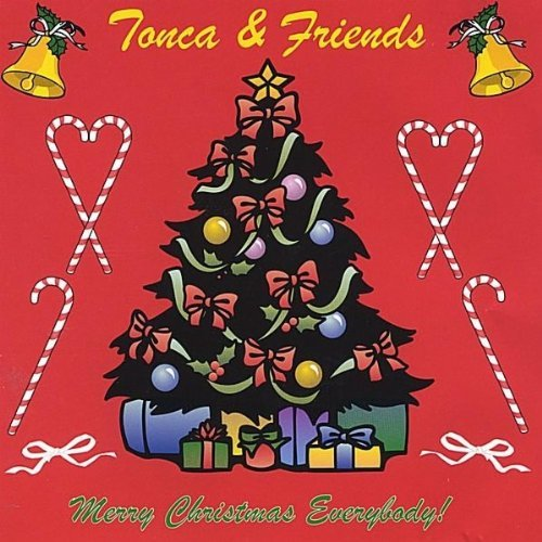 Tonca & Friends Merry Christmas Everybody!