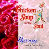 Chicken Soup For The Soul Passion Chicken Soup For The Soul