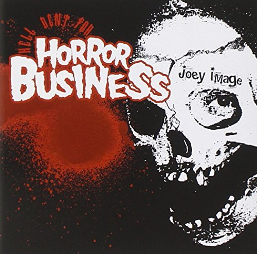 Joey Image Hell Bent For Horror Business