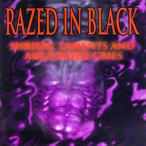 Razed In Black Shrieks Laments & Anguished