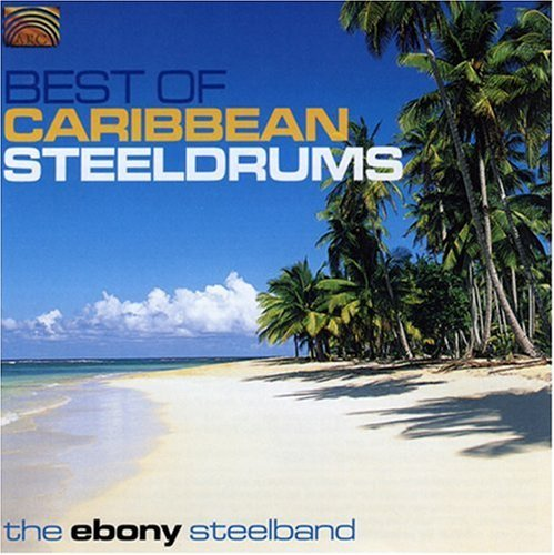 Ebony Steelband Best Of Caribbean Steeldrums