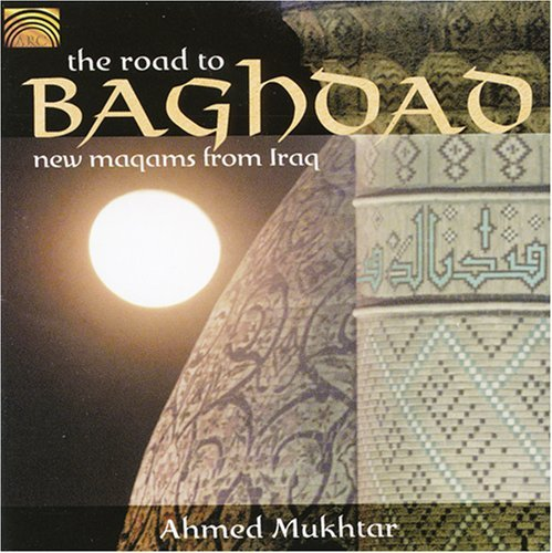 Ahmed Mukhtar Road To Bagdad New Maqams From