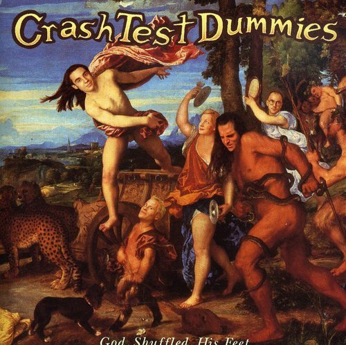 Crash Test Dummies God Shuffled His Feet