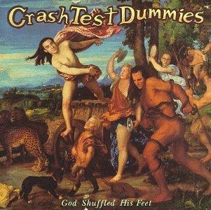 crash-test-dummies-god-shuffled-his-feet
